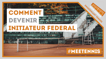 comment devenir initiateur federal tennis