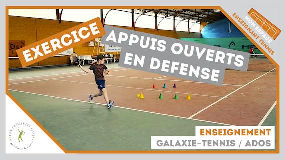 exercice appuis ouverts defense galaxie tennis ados