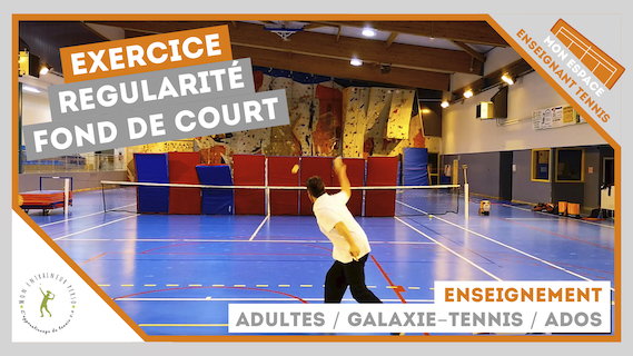 exercice regularite fond de court adultes galaxie tennis ados