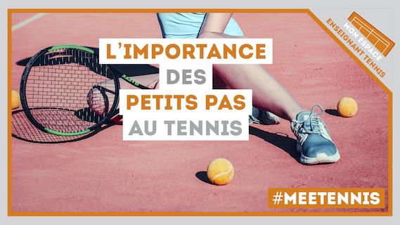 importance petits pas tennis